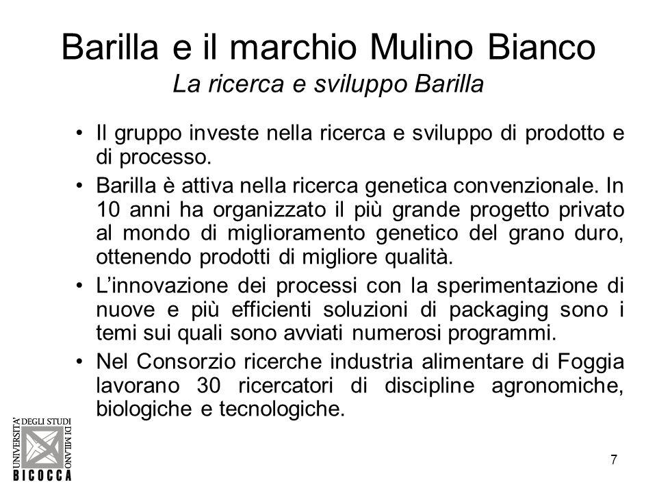 8 Barilla e il marchio Mulino Bianco I poli produttivi Barilla Barilla possiede 29 stabilimenti: 17 in Italia e 12 allestero.
