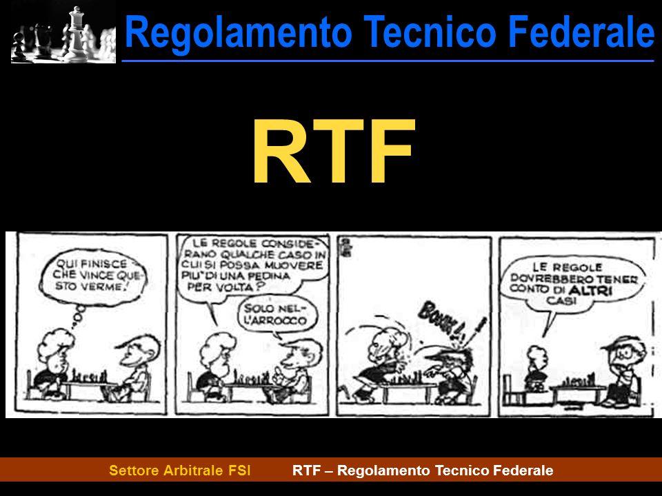 Settore Arbitrale FSI RTF – Regolamento Tecnico Federale Regolamento Tecnico Federale RTF