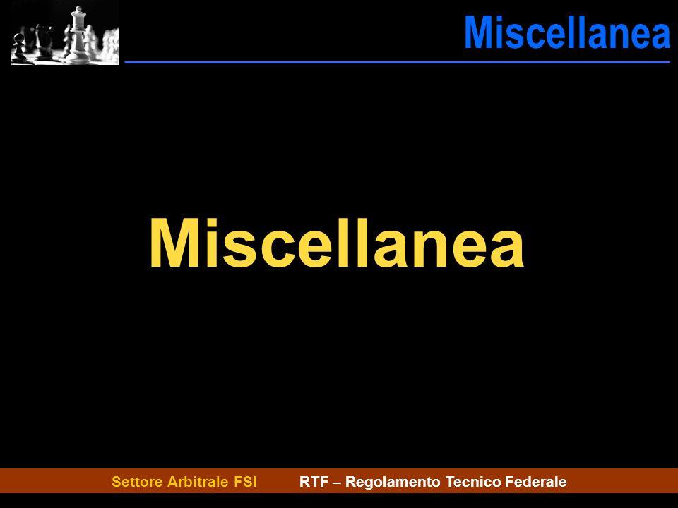 Settore Arbitrale FSI RTF – Regolamento Tecnico Federale Miscellanea ---Miscellanea Miscellanea