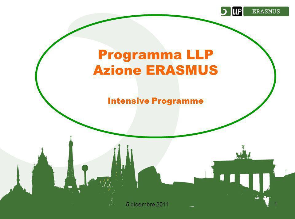 5 dicembre 20111 Programma LLP Azione ERASMUS Intensive Programme