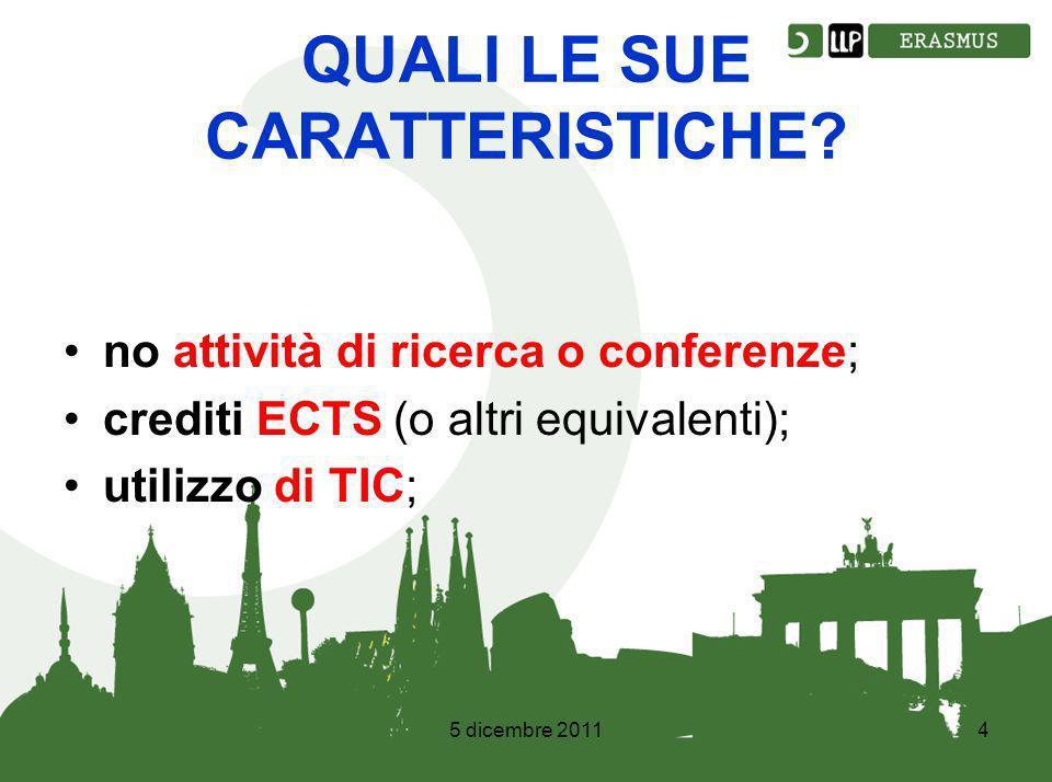 5 dicembre 20114 QUALI LE SUE CARATTERISTICHE.