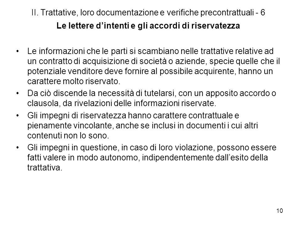 10 II. Trattative, loro documentazione e verifiche precontrattuali - 6 Le lettere dintenti e gli accordi di riservatezza Le informazioni che le parti