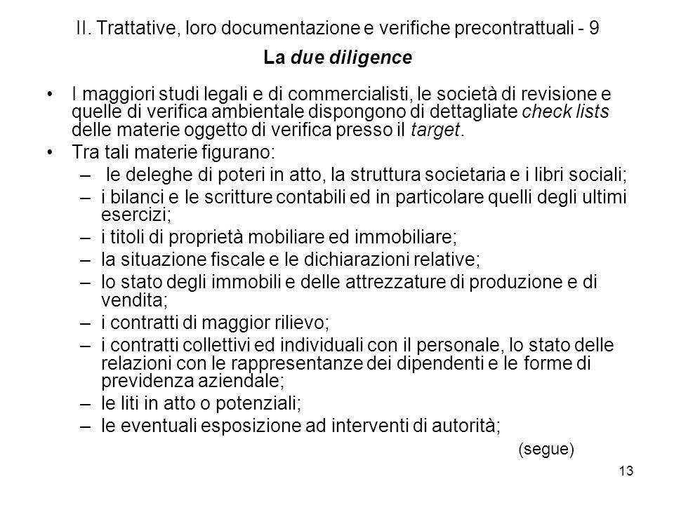 13 II. Trattative, loro documentazione e verifiche precontrattuali - 9 La due diligence I maggiori studi legali e di commercialisti, le società di rev