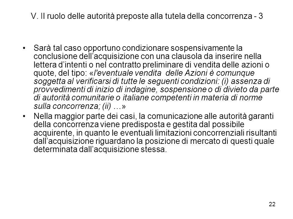 22 V. Il ruolo delle autorità preposte alla tutela della concorrenza - 3 Sarà tal caso opportuno condizionare sospensivamente la conclusione dellacqui