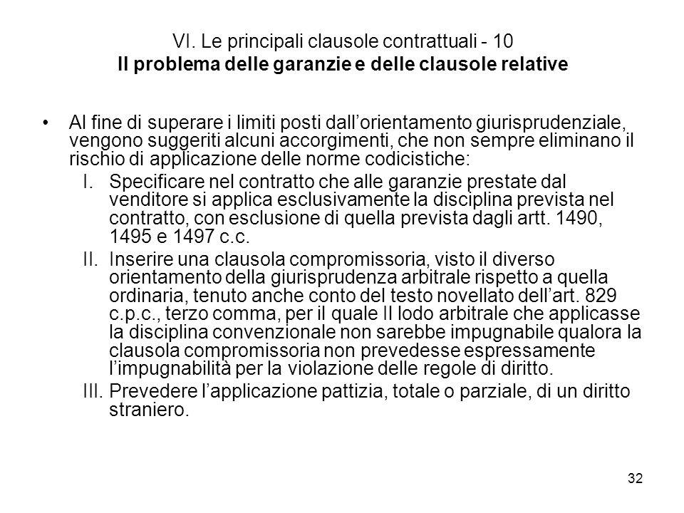 32 VI. Le principali clausole contrattuali - 10 Il problema delle garanzie e delle clausole relative Al fine di superare i limiti posti dallorientamen