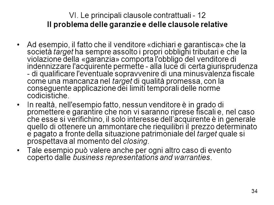 34 VI. Le principali clausole contrattuali - 12 Il problema delle garanzie e delle clausole relative Ad esempio, il fatto che il venditore «dichiari e