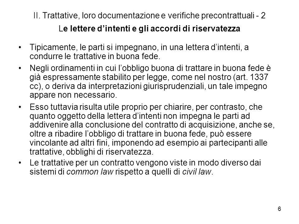 6 II. Trattative, loro documentazione e verifiche precontrattuali - 2 Le lettere dintenti e gli accordi di riservatezza Tipicamente, le parti si impeg