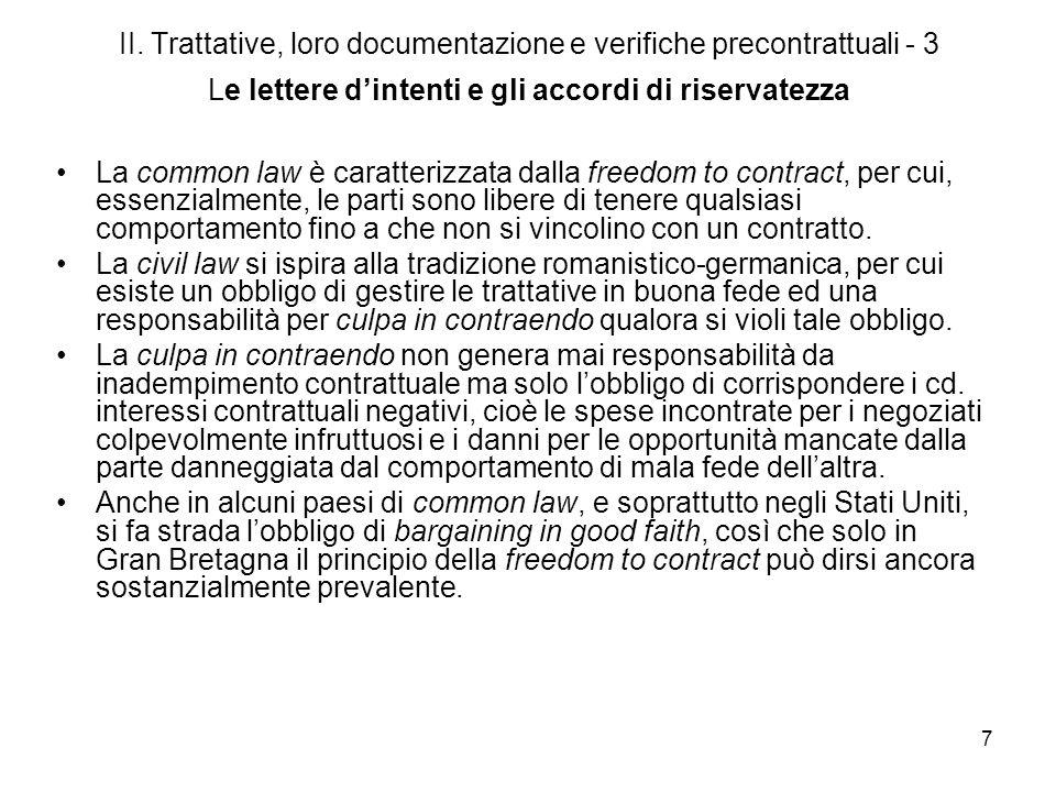 7 II. Trattative, loro documentazione e verifiche precontrattuali - 3 Le lettere dintenti e gli accordi di riservatezza La common law è caratterizzata