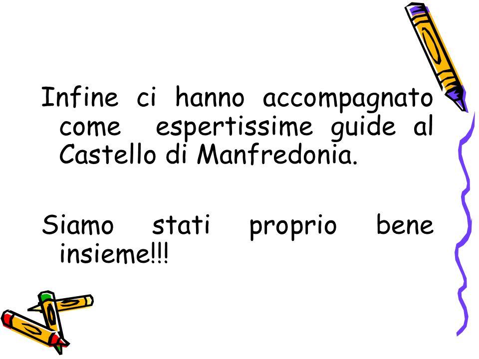 Infine ci hanno accompagnato come espertissime guide al Castello di Manfredonia. Siamo stati proprio bene insieme!!!