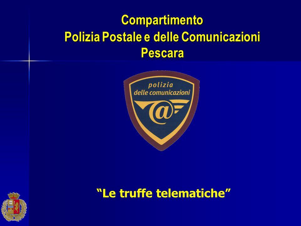 Compartimento Polizia Postale e delle Comunicazioni Pescara Le truffe telematiche