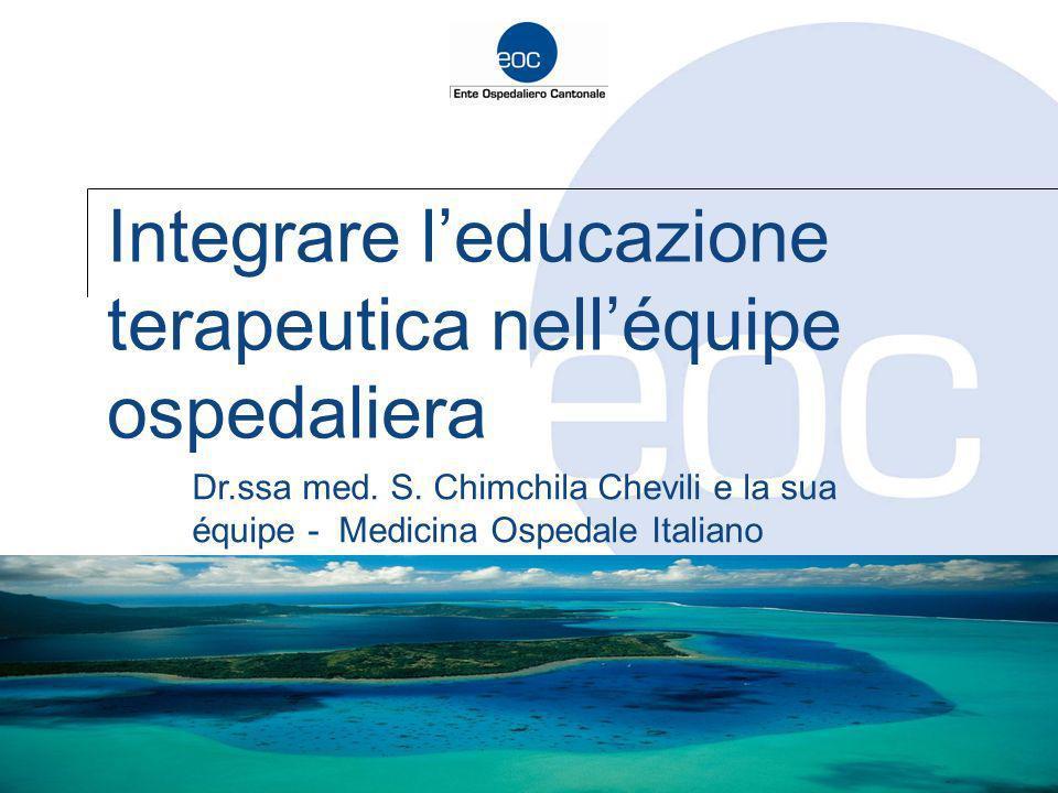 Integrare leducazione terapeutica nelléquipe ospedaliera Dr.ssa med. S. Chimchila Chevili e la sua équipe - Medicina Ospedale Italiano