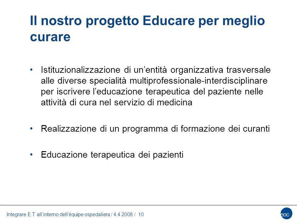 Integrare E.T allinterno delléquipe ospedaliera / 4.4.2008 / 10 Istituzionalizzazione di unentità organizzativa trasversale alle diverse specialità mu