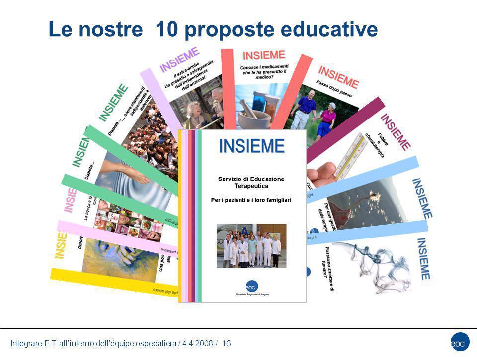 Integrare E.T allinterno delléquipe ospedaliera / 4.4.2008 / 13 Le nostre 10 proposte educative