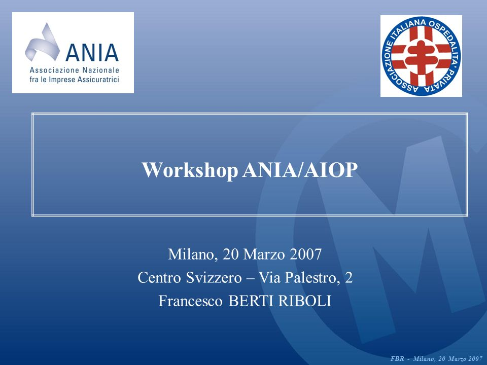 Considerazioni sullo studio congiunto ANIA/AIOP: il punto di vista dellimprenditore (1) Ottimo punto di partenza, benedetto il workshop di oggi … ma Vi prego non consideriamolo punto di arrivo .