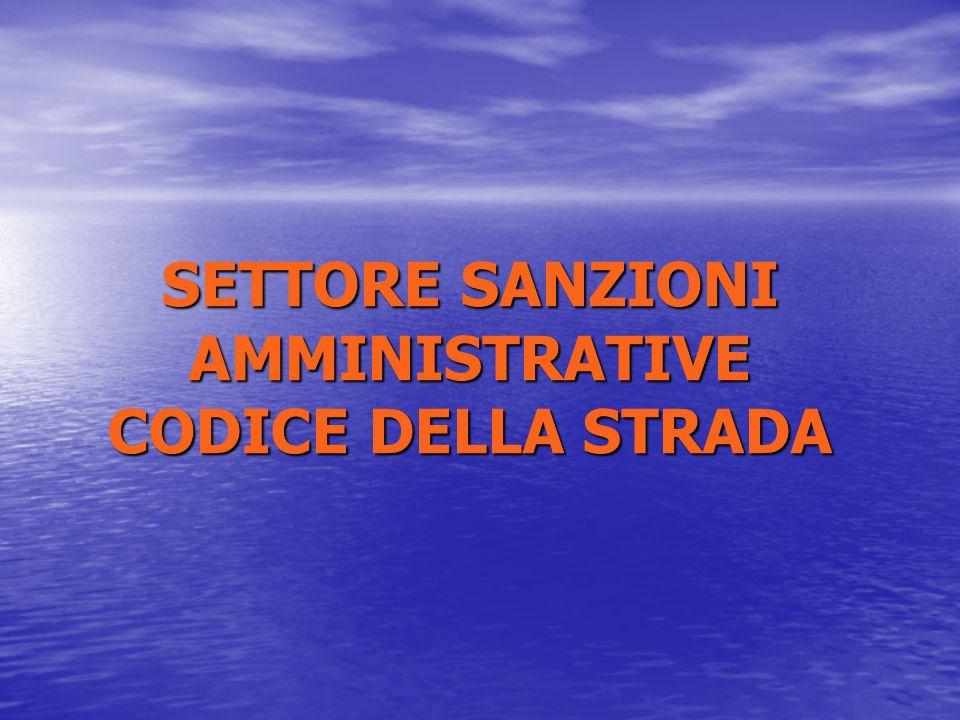 SETTORE SANZIONI AMMINISTRATIVE CODICE DELLA STRADA