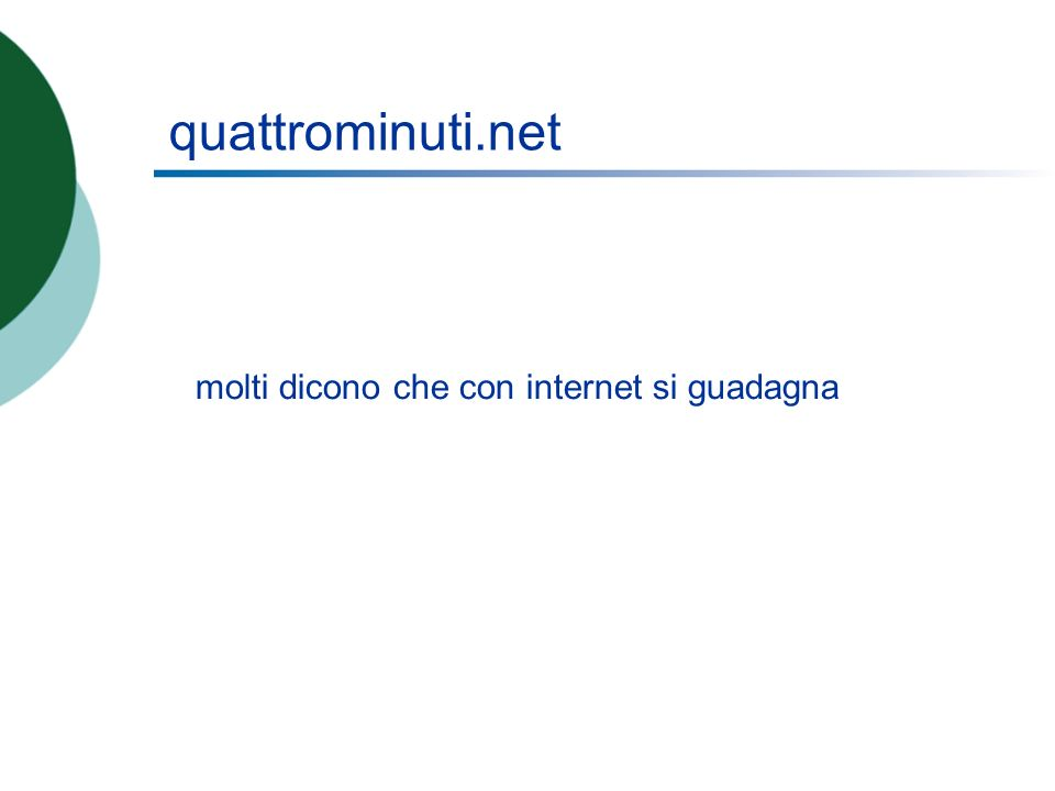 quattrominuti.net molti dicono che con internet si guadagna