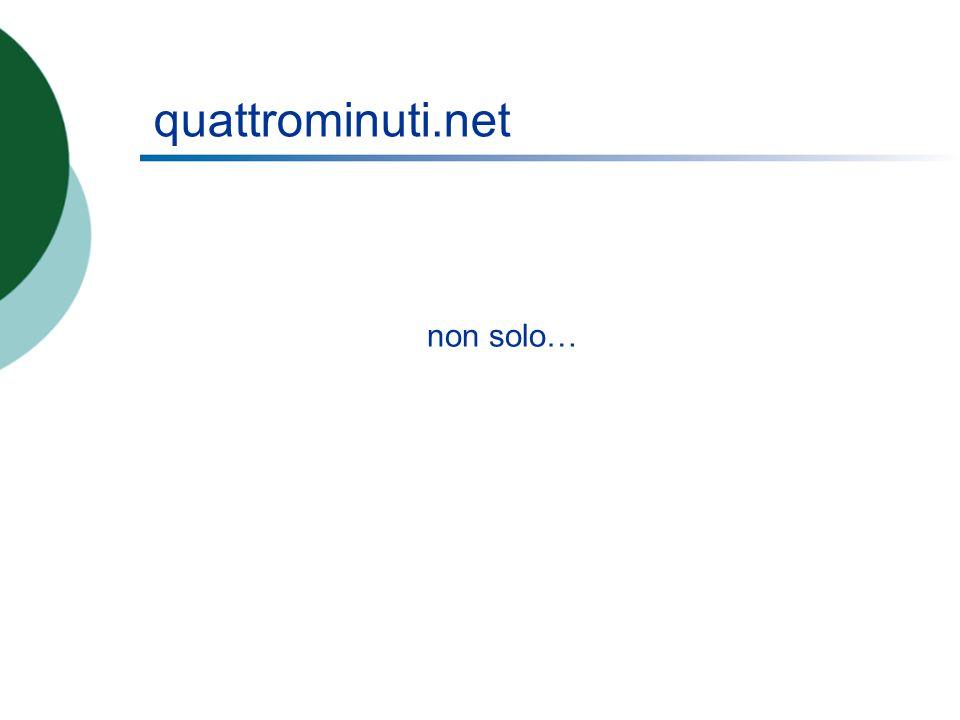 quattrominuti.net non solo…
