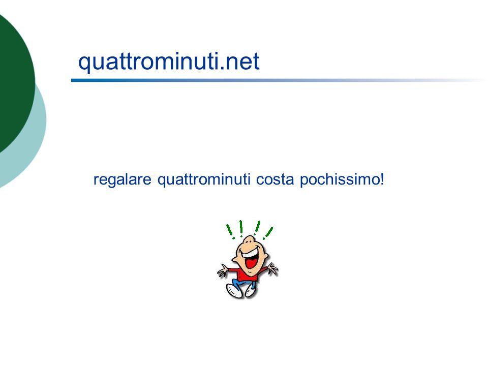 quattrominuti.net regalare quattrominuti costa pochissimo!
