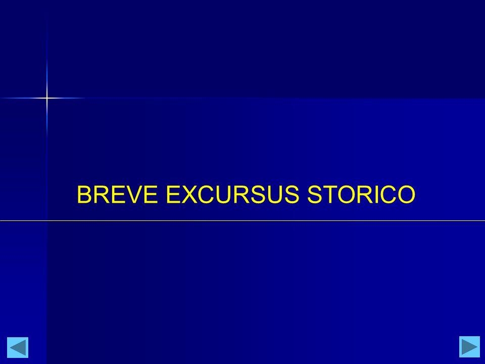 BREVE EXCURSUS STORICO