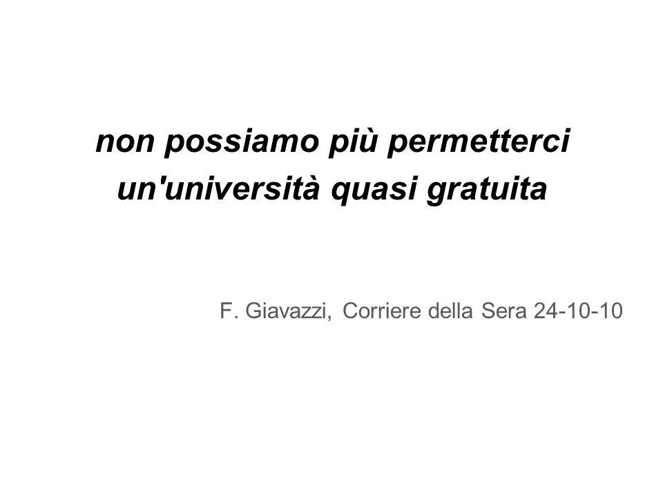 non possiamo più permetterci un università quasi gratuita F. Giavazzi, Corriere della Sera 24-10-10