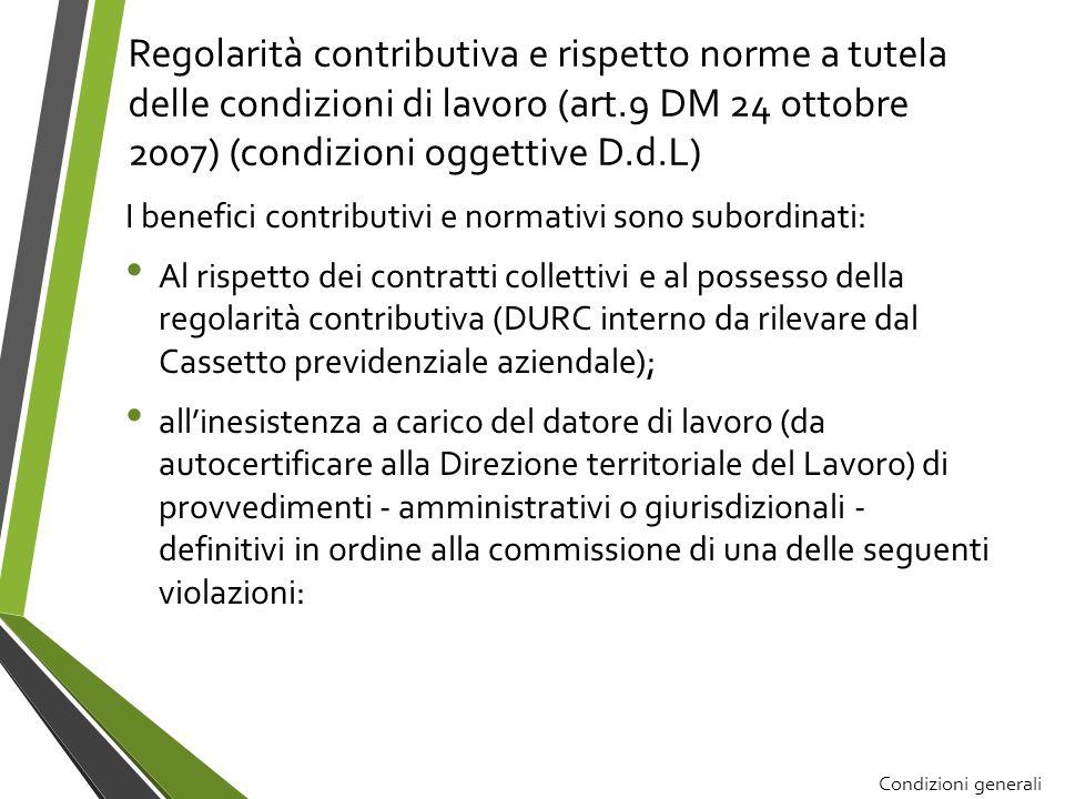 Regolarità contributiva e rispetto norme a tutela delle condizioni di lavoro (art.9 DM 24 ottobre 2007) (condizioni oggettive D.d.L) I benefici contri