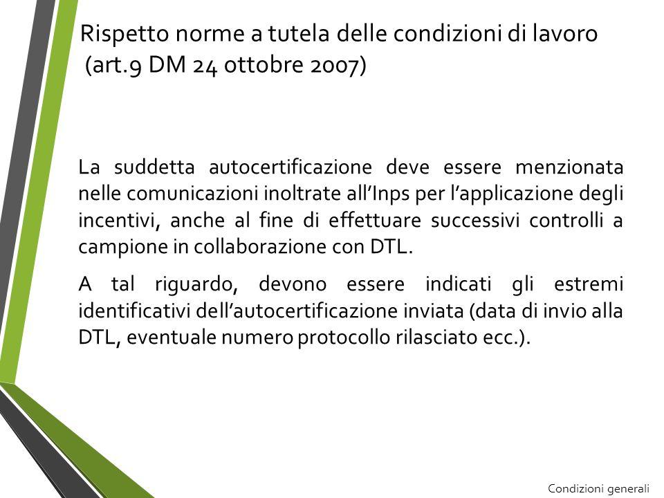 Rispetto norme a tutela delle condizioni di lavoro (art.9 DM 24 ottobre 2007) La suddetta autocertificazione deve essere menzionata nelle comunicazion