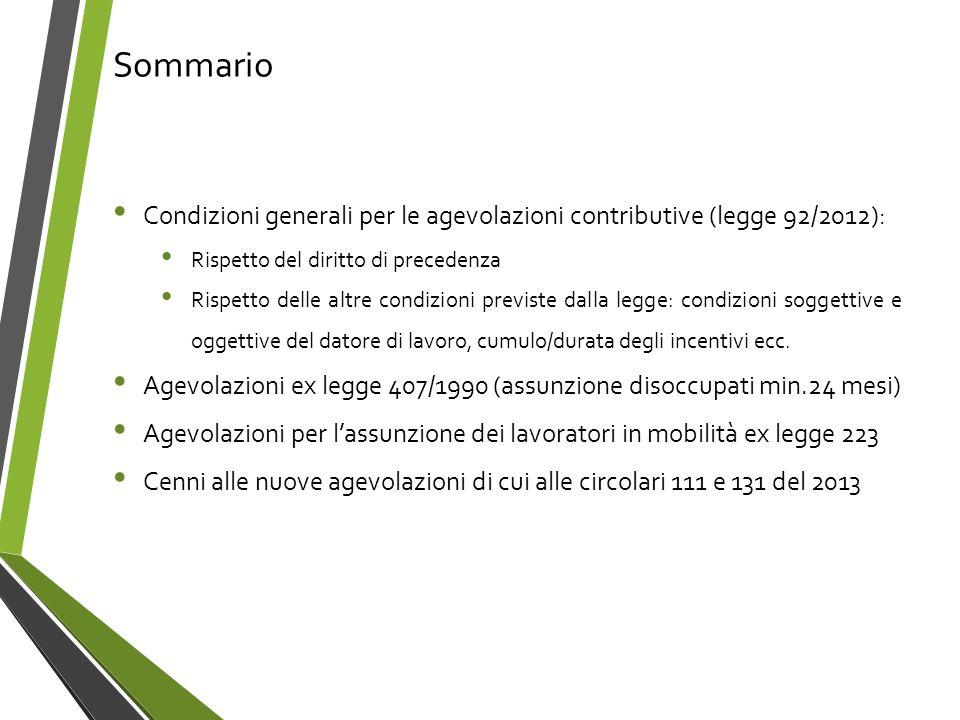Sommario Condizioni generali per le agevolazioni contributive (legge 92/2012): Rispetto del diritto di precedenza Rispetto delle altre condizioni prev