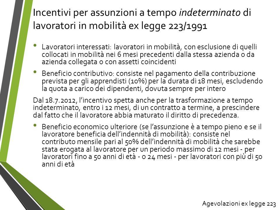 Incentivi per assunzioni a tempo indeterminato di lavoratori in mobilità ex legge 223/1991 Lavoratori interessati: lavoratori in mobilità, con esclusi
