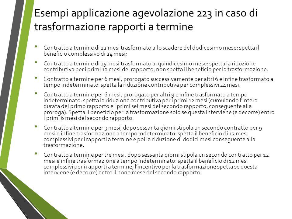 Esempi applicazione agevolazione 223 in caso di trasformazione rapporti a termine Contratto a termine di 12 mesi trasformato allo scadere del dodicesi