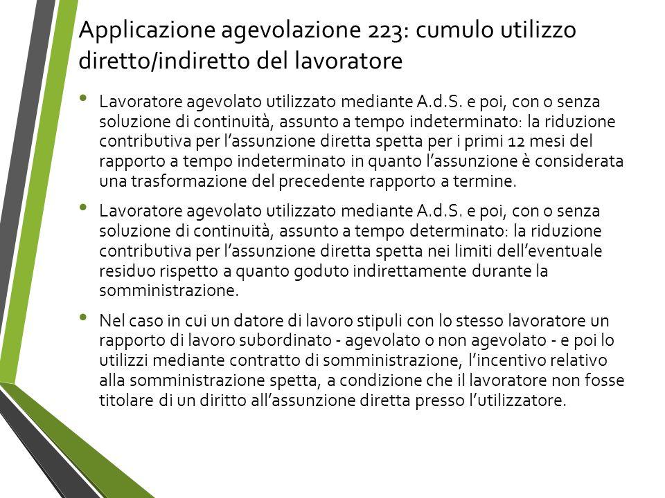 Applicazione agevolazione 223: cumulo utilizzo diretto/indiretto del lavoratore Lavoratore agevolato utilizzato mediante A.d.S. e poi, con o senza sol