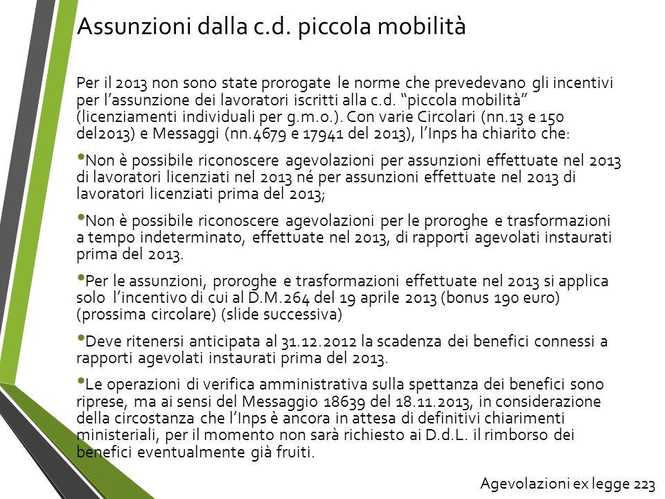 Assunzioni dalla c.d. piccola mobilità Per il 2013 non sono state prorogate le norme che prevedevano gli incentivi per lassunzione dei lavoratori iscr