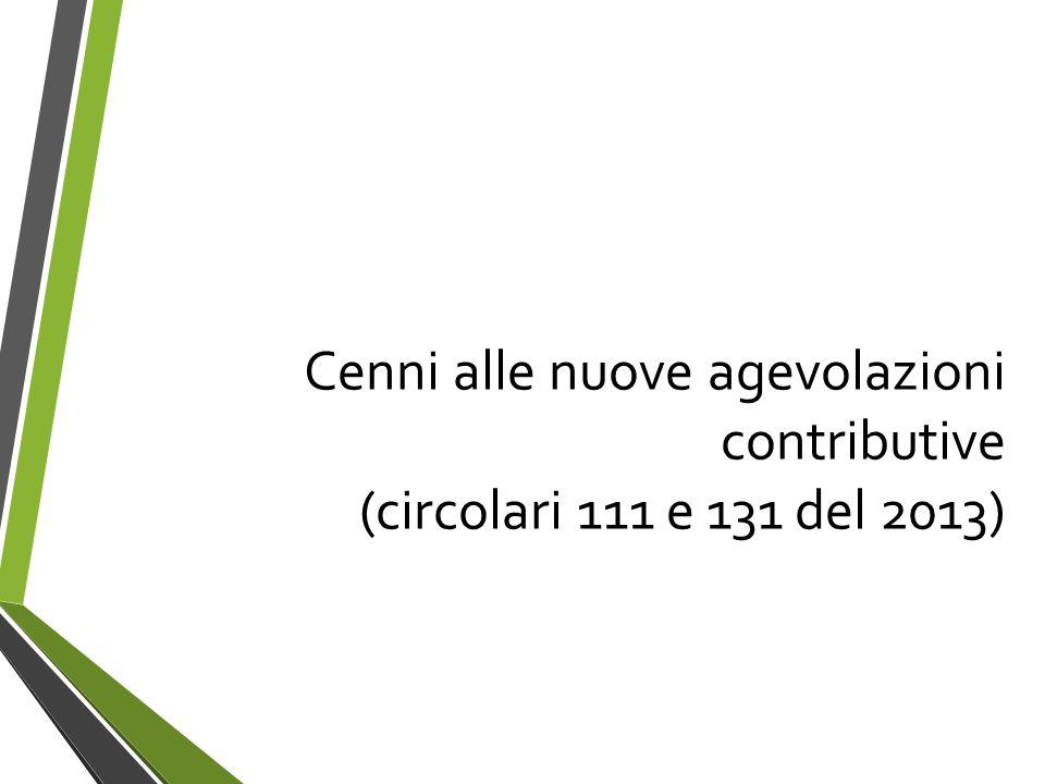 Cenni alle nuove agevolazioni contributive (circolari 111 e 131 del 2013)