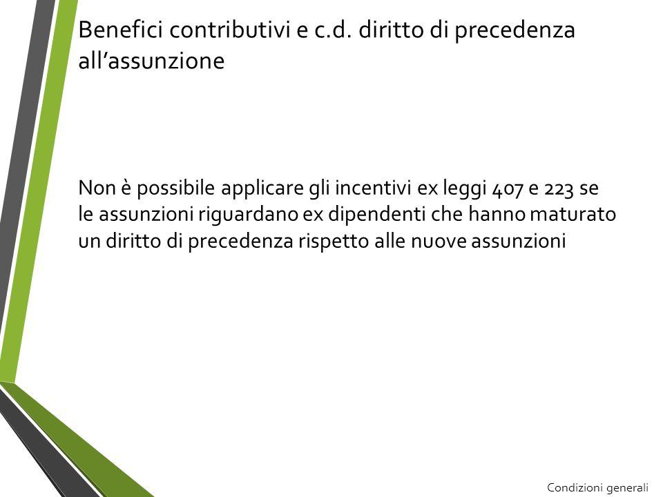 Benefici contributivi e c.d. diritto di precedenza allassunzione Non è possibile applicare gli incentivi ex leggi 407 e 223 se le assunzioni riguardan