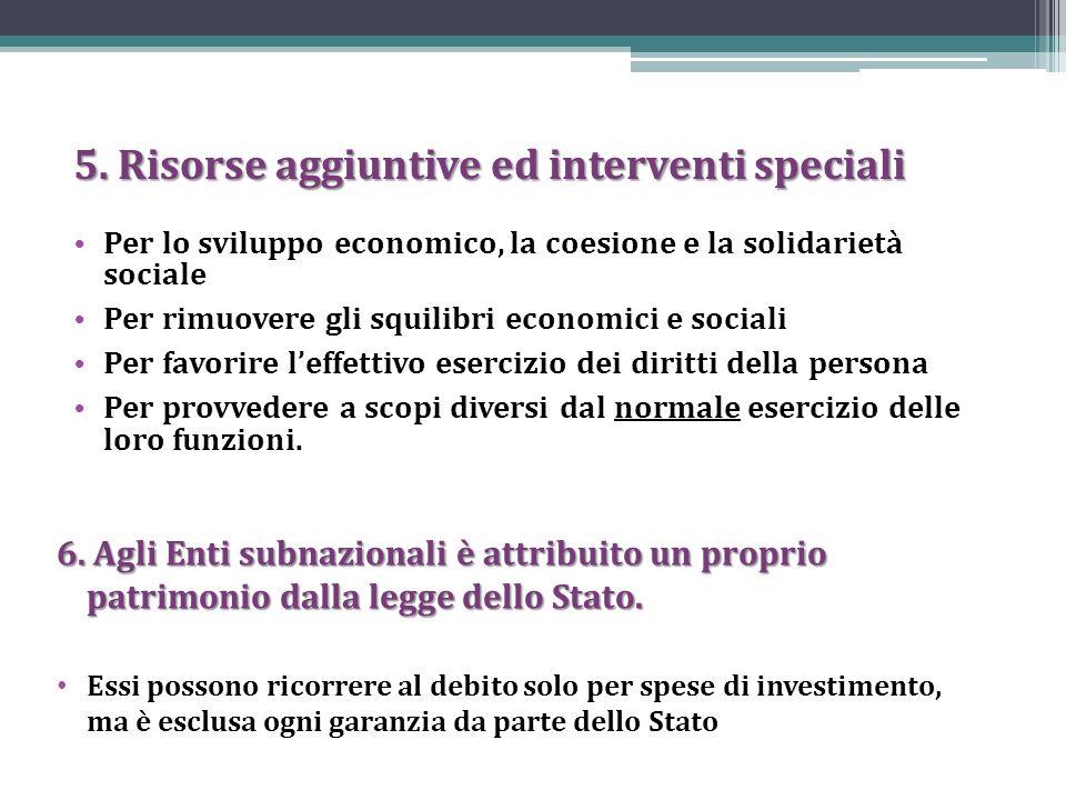 5. Risorse aggiuntive ed interventi speciali Per lo sviluppo economico, la coesione e la solidarietà sociale Per rimuovere gli squilibri economici e s