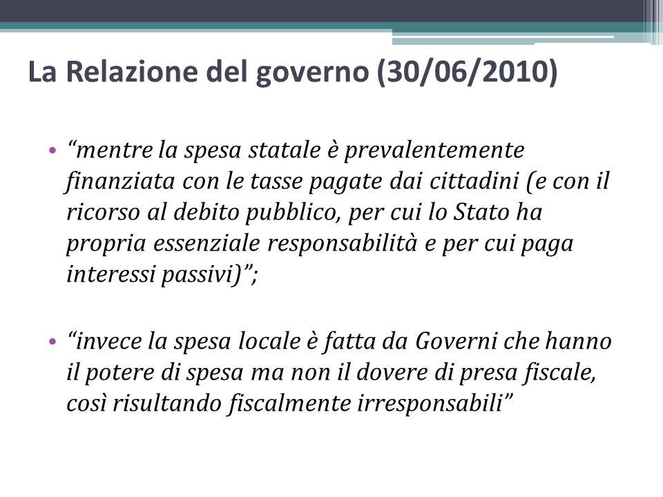 La Relazione del governo (30/06/2010) mentre la spesa statale è prevalentemente finanziata con le tasse pagate dai cittadini (e con il ricorso al debi