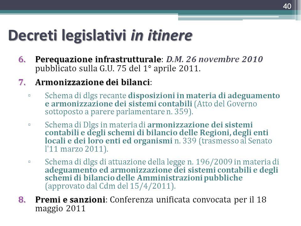 Decreti legislativi in itinere 6.Perequazioneinfrastrutturale 6.Perequazione infrastrutturale: D.M. 26 novembre 2010 pubblicato sulla G.U. 75 del 1° a