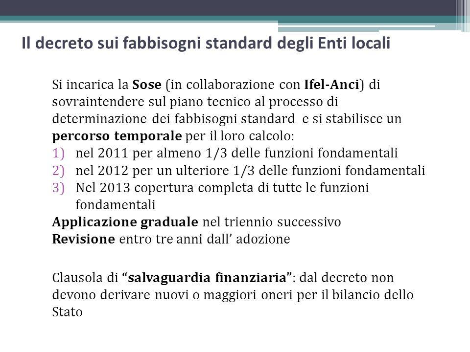 Il decreto sui fabbisogni standard degli Enti locali Si incarica la Sose (in collaborazione con Ifel-Anci) di sovraintendere sul piano tecnico al proc