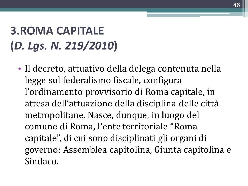3.ROMA CAPITALE (D. Lgs. N. 219/2010) Il decreto, attuativo della delega contenuta nella legge sul federalismo fiscale, configura lordinamento provvis