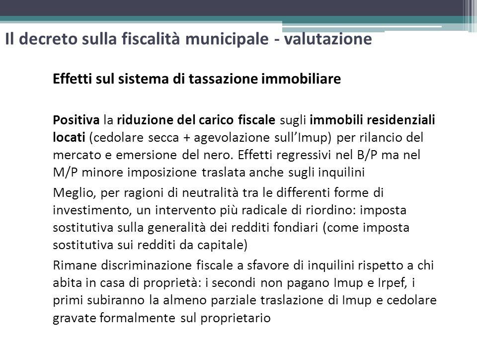 Il decreto sulla fiscalità municipale - valutazione Effetti sul sistema di tassazione immobiliare Positiva la riduzione del carico fiscale sugli immob