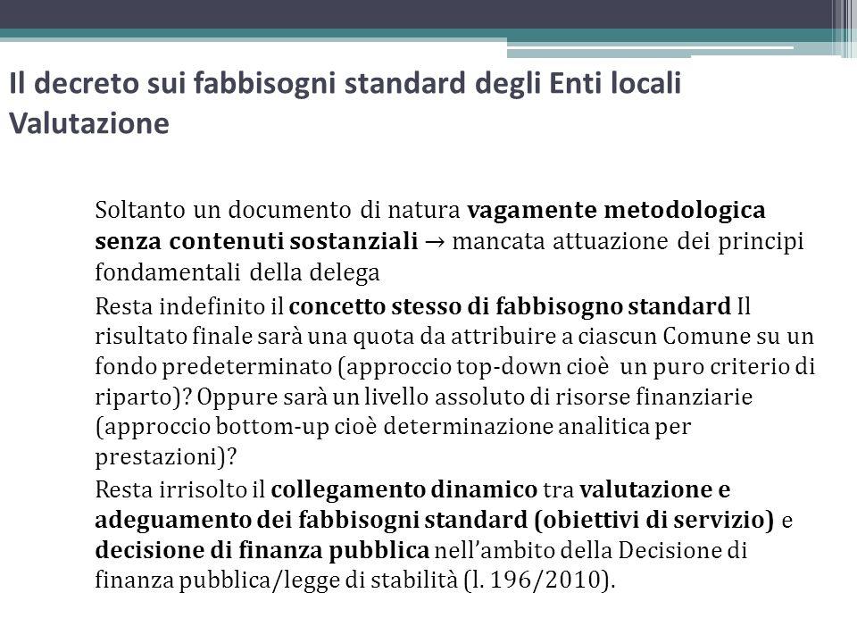 Il decreto sui fabbisogni standard degli Enti locali Valutazione Soltanto un documento di natura vagamente metodologica senza contenuti sostanziali ma