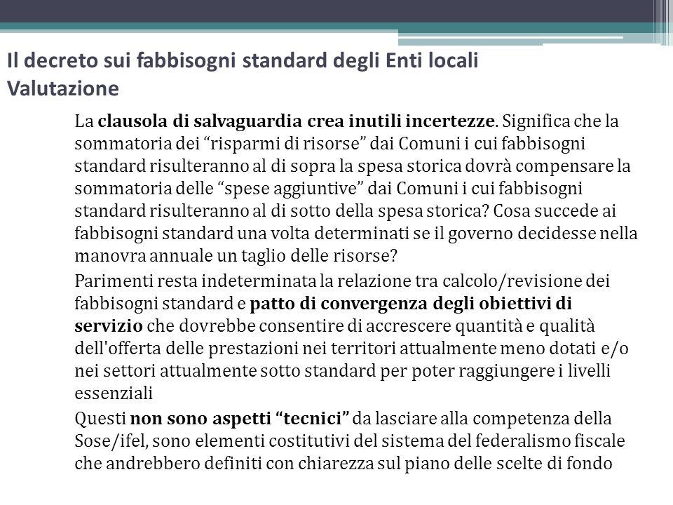 Il decreto sui fabbisogni standard degli Enti locali Valutazione La clausola di salvaguardia crea inutili incertezze. Significa che la sommatoria dei