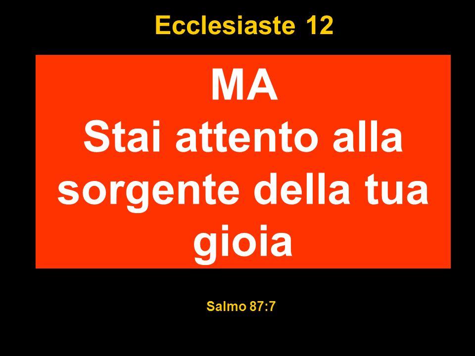 Ecclesiaste 12 DI QUALE GIOIA ?