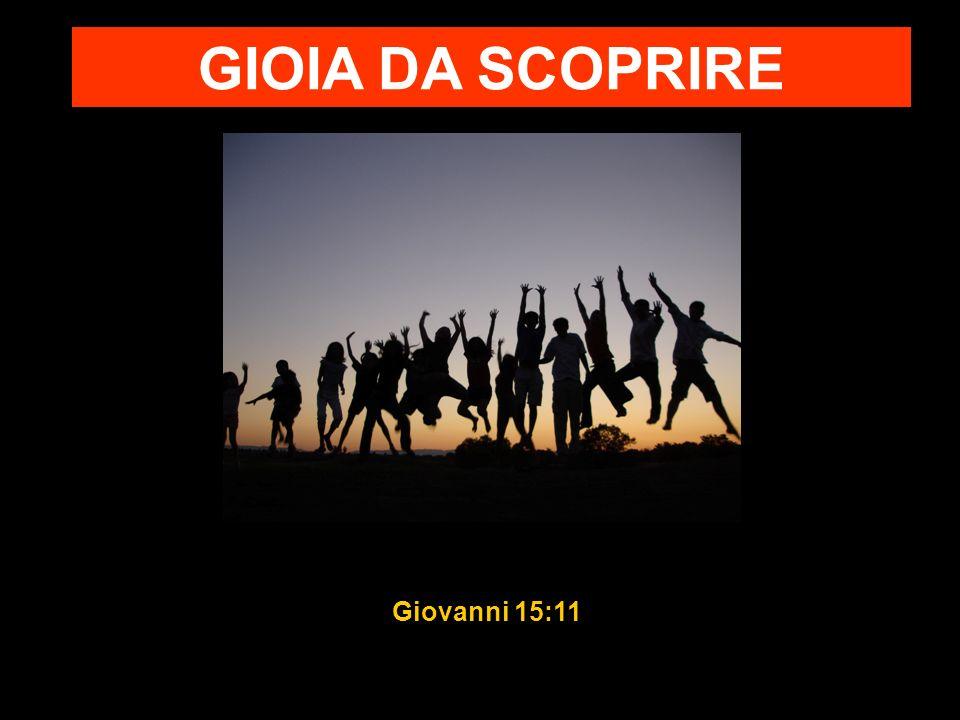 GIOIA DA SCOPRIRE Giovanni 15:11