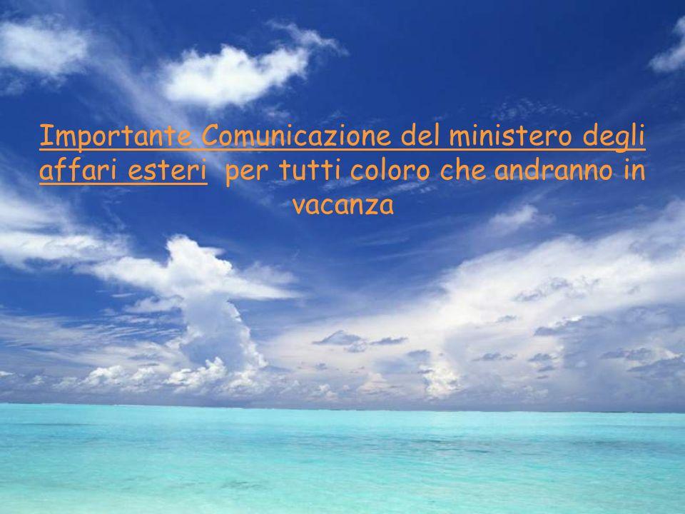 Importante Comunicazione del ministero degli affari esteri per tutti coloro che andranno in vacanza