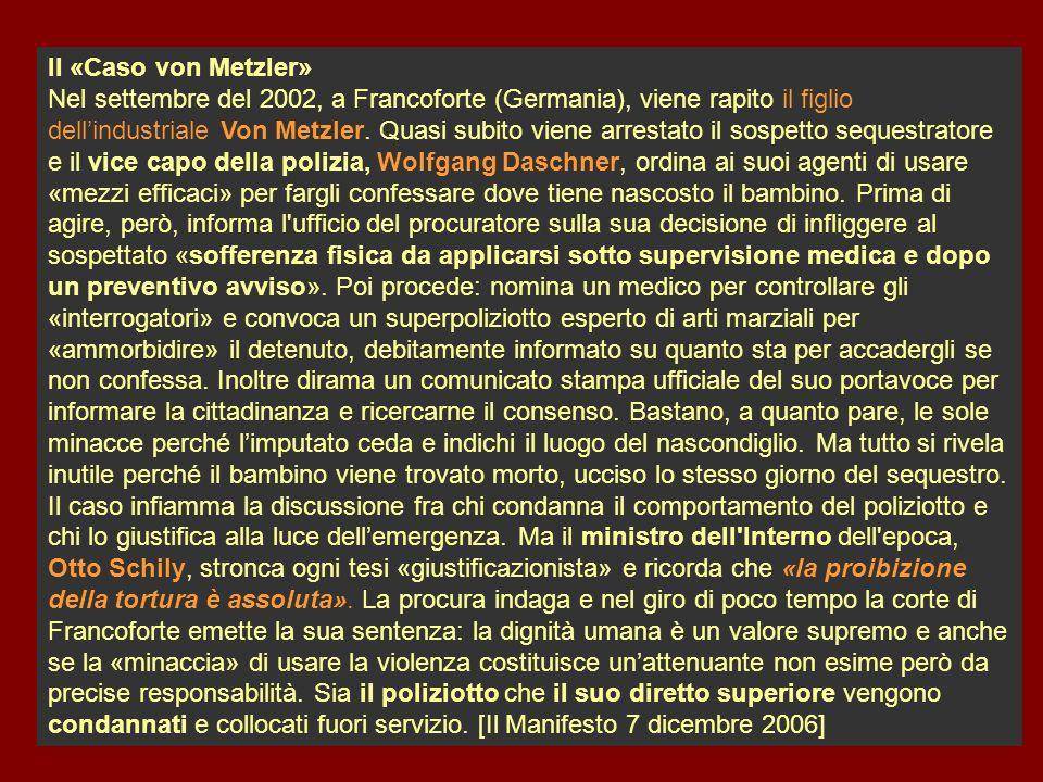 Il «Caso von Metzler» Nel settembre del 2002, a Francoforte (Germania), viene rapito il figlio dellindustriale Von Metzler.