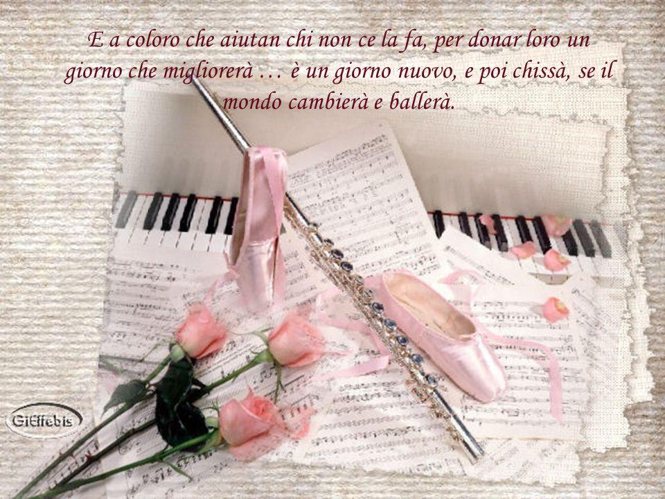 Buongiorno voce, vita mia, buongiorno fantasia. Buongiorno musica che sei loblio dei giorni miei.