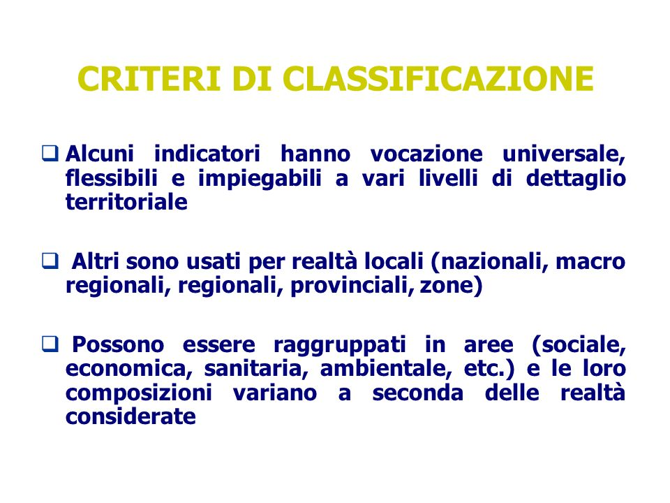 Indicatori economici Indicatori di salute Indicatori ambientali Indici multidimensionali Indicatori di contesto Indici di concentrazione Indicatori socio-demografici