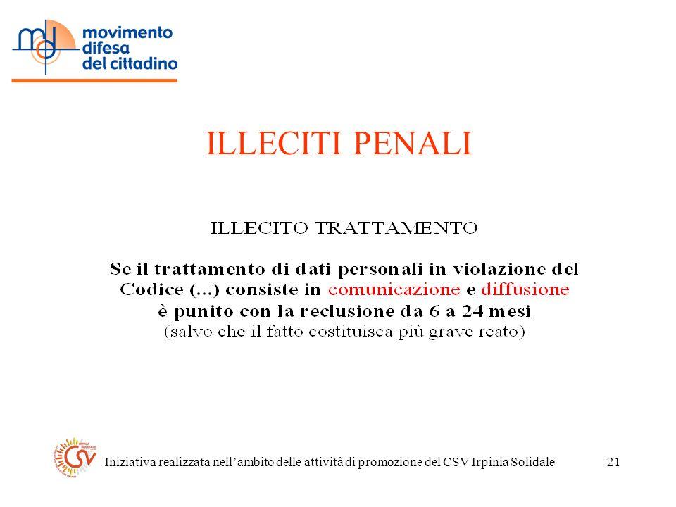 Iniziativa realizzata nellambito delle attività di promozione del CSV Irpinia Solidale21 ILLECITI PENALI