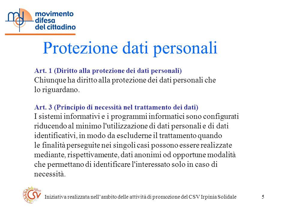 Iniziativa realizzata nellambito delle attività di promozione del CSV Irpinia Solidale5 Protezione dati personali Art.