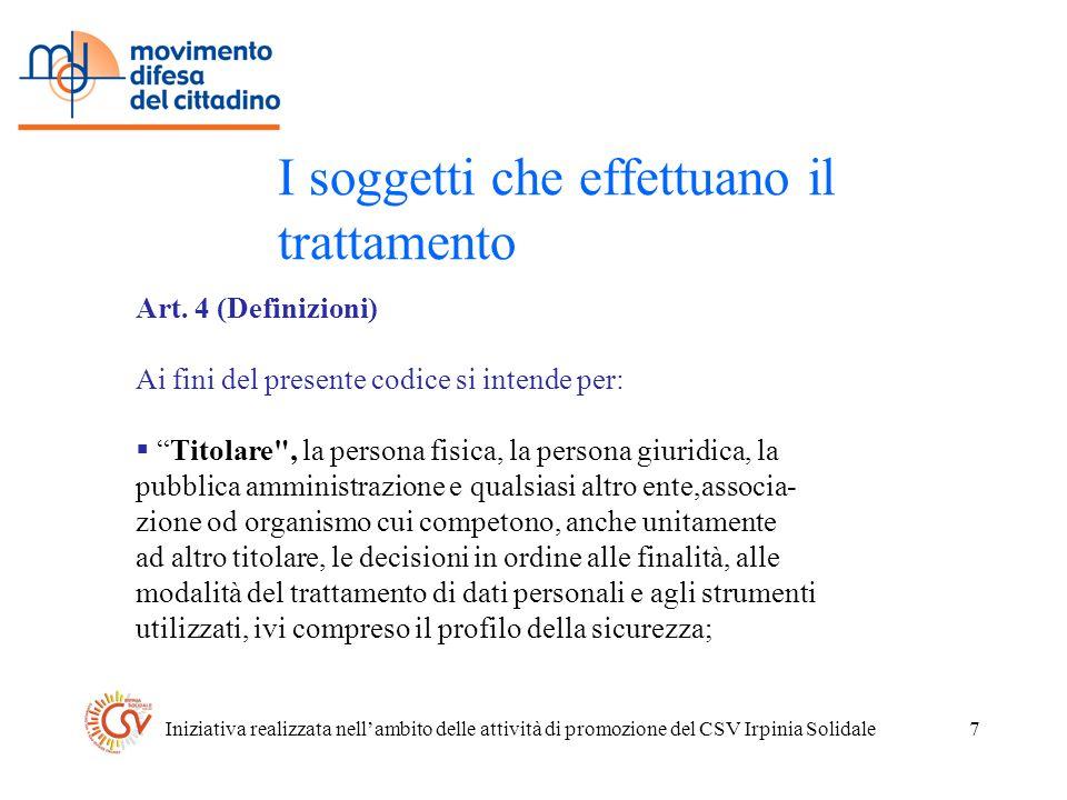 Iniziativa realizzata nellambito delle attività di promozione del CSV Irpinia Solidale7 I soggetti che effettuano il trattamento Art.